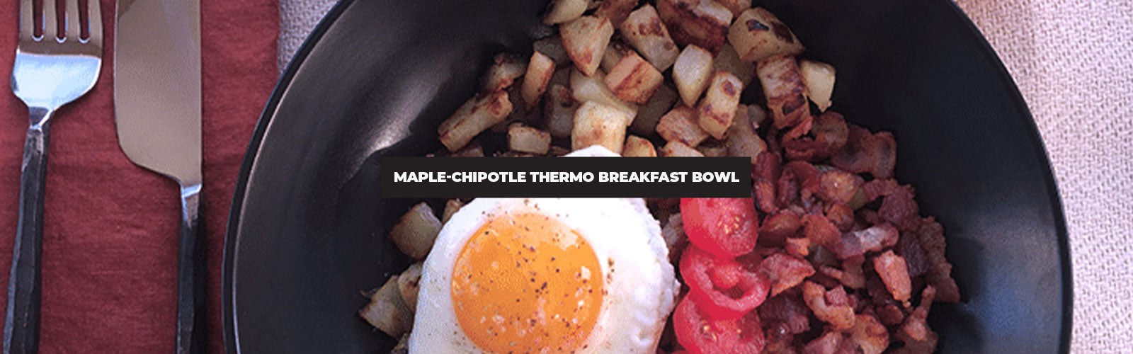Maple-Chipotle Thermo Breakfast Bowl
