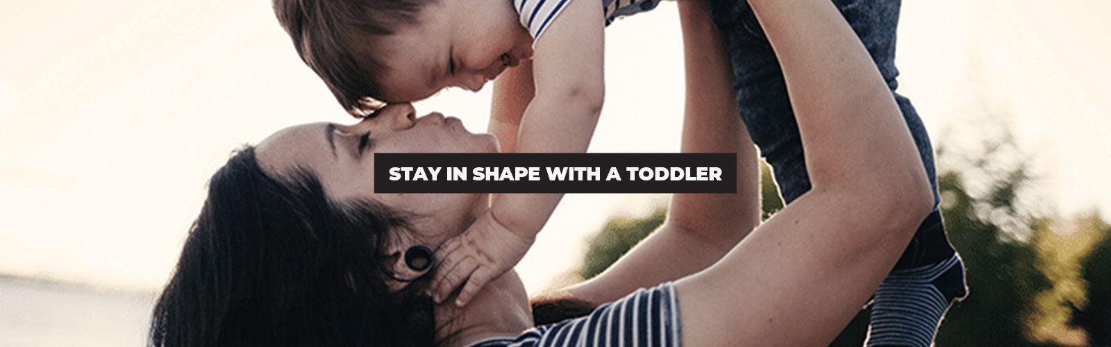 No Need to Have a Meltdown: Proven Ways to Get in Shape When You Have a Toddler