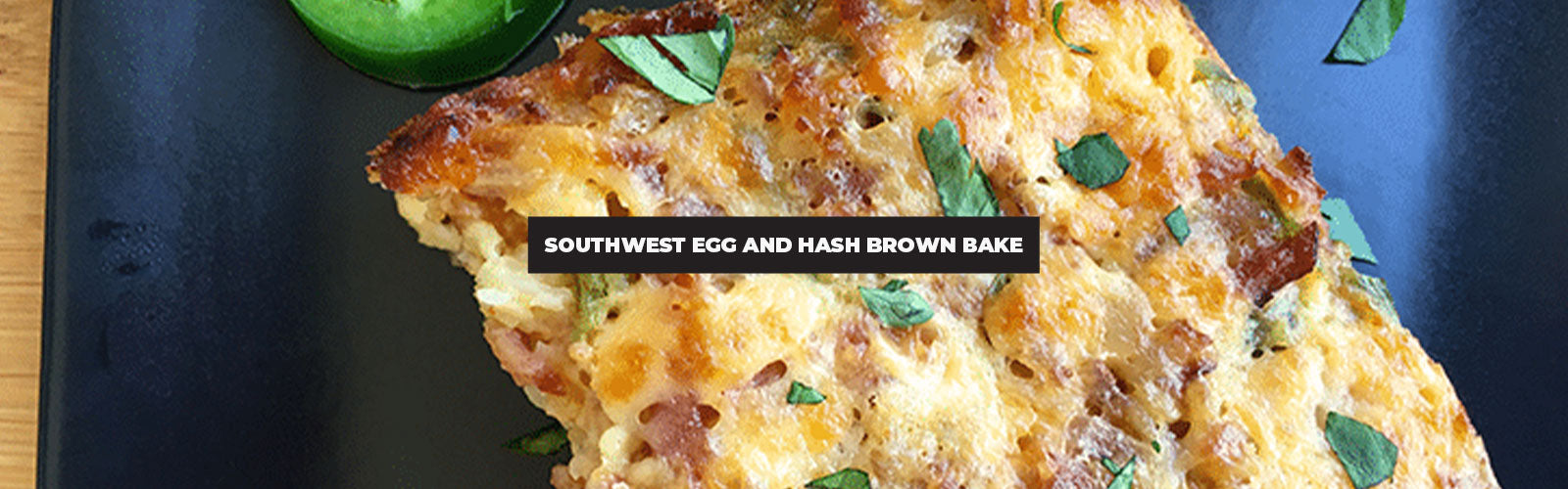 Southwest Egg and Hash Brown Bake