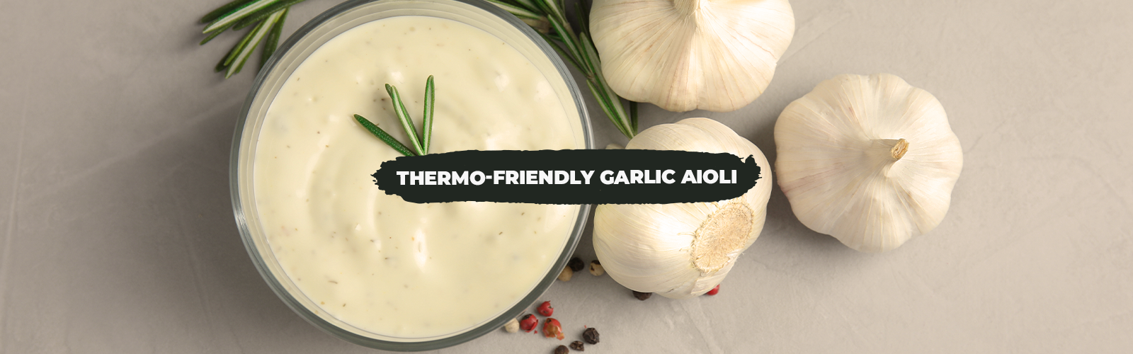Thermo-Friendly Garlic Aioli