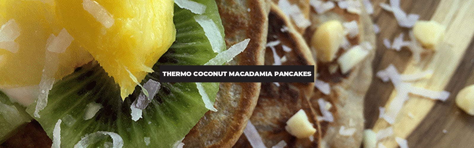 Tropical Thermo Coconut Macadamia Pancakes