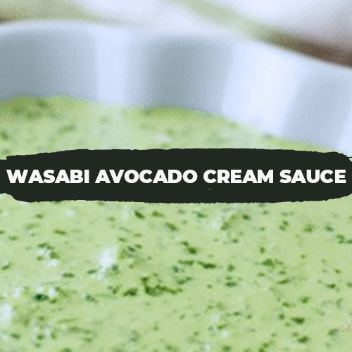 Wasabi Avocado Cream Sauce