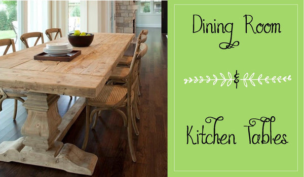 Dining Room & Kitchen Tables