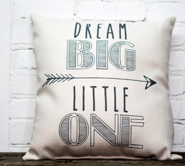 Dream Big Little One Pillow
