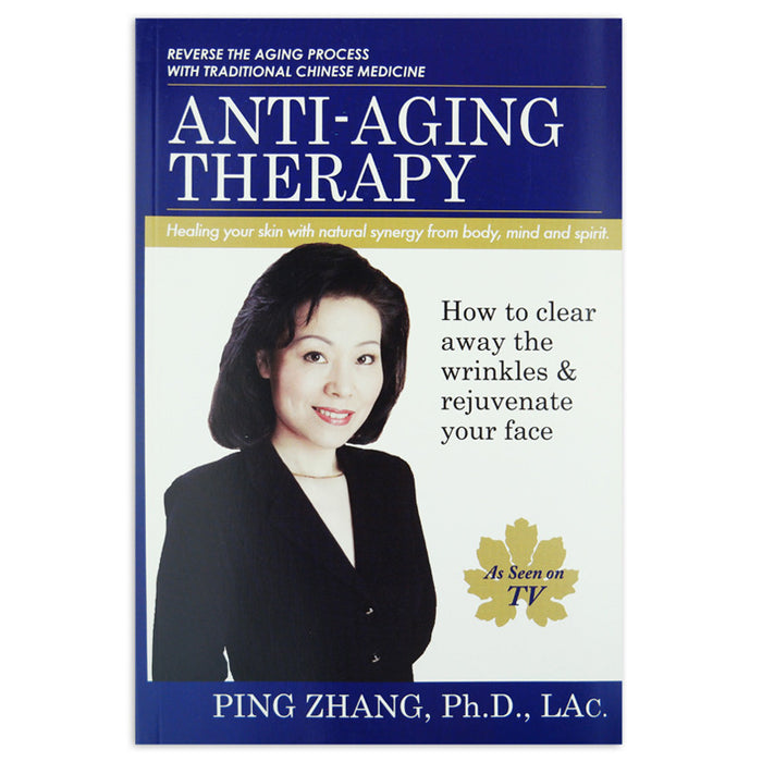 Anti-Aging Therapyby Ping Zhang, D.O.M. - UPC Medical Supplies, Inc.