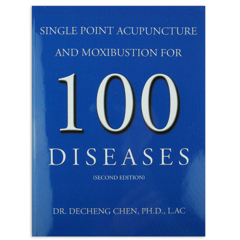 100 Diseases Treated by Acupuncture and Moxibustion - 2nd Edition