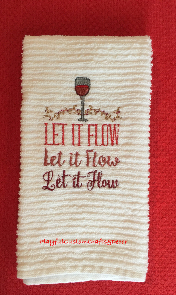 """Let It Flow"" Embroidered Bar Towel"