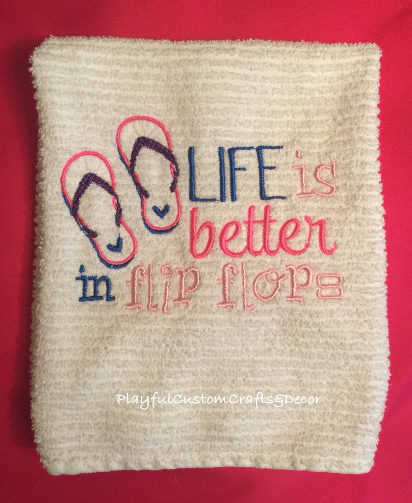 """Life is Better in Flip Flops"" Embroidered Bar Towel"