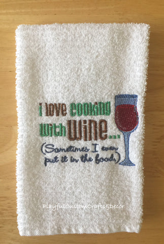 """I love Cooking with Wine..."" Embroidered Bar Towel"