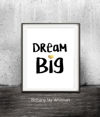 """Dream Big"" Black and White Digital Art Print Typography Gold Foil Heart Dream Big Quote Print Instant Print Saying Wall Decor Inspiration Gold Heart"