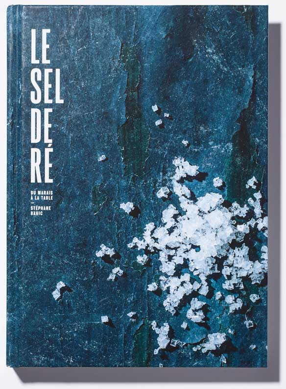 Le Sel De Ré Book By Stephanie Bahic | Stories + Objects Global Travel Tips