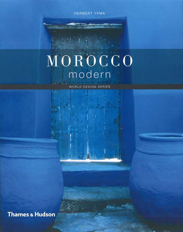 Morocco Modern Book by Herbert Ypma | Stories + Objects Global Travel Tips