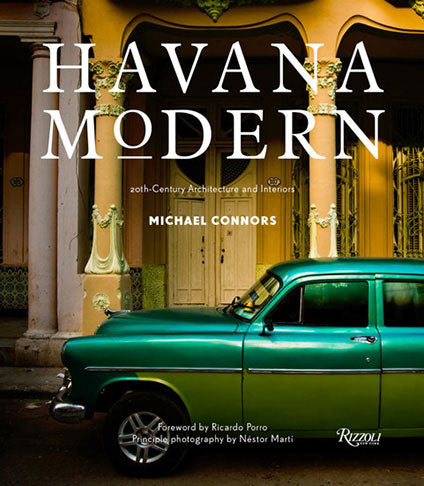 Havana Modern Book By Michael Connors   Stories + Objects Global Travel Tips