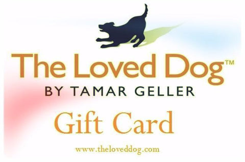Gift Card (Redeemable for Dog Training w/ Tamar, Services at The Loved Dog Facility in West LA, and all Dog Products in the online Store)