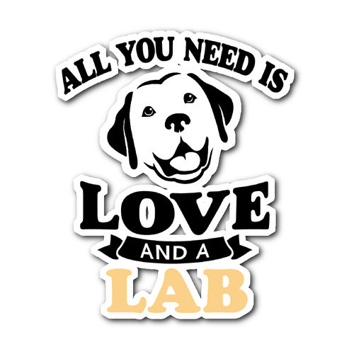 All You Need Is Love And A Lab Sticker - BarkForce