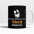 Shed Happens Mug - BarkForce