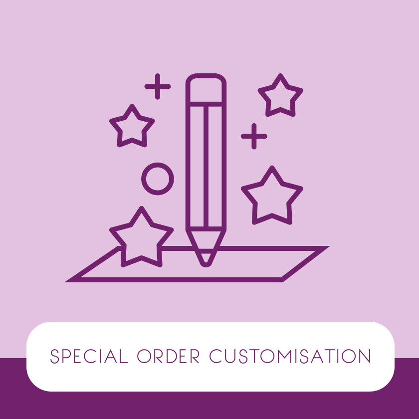 SPECIAL ORDER CUSTOMISATION