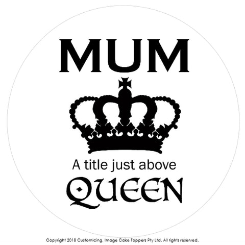 "Mother's Day ""QUEEN"" edible image cake topper - 19cm diameter"