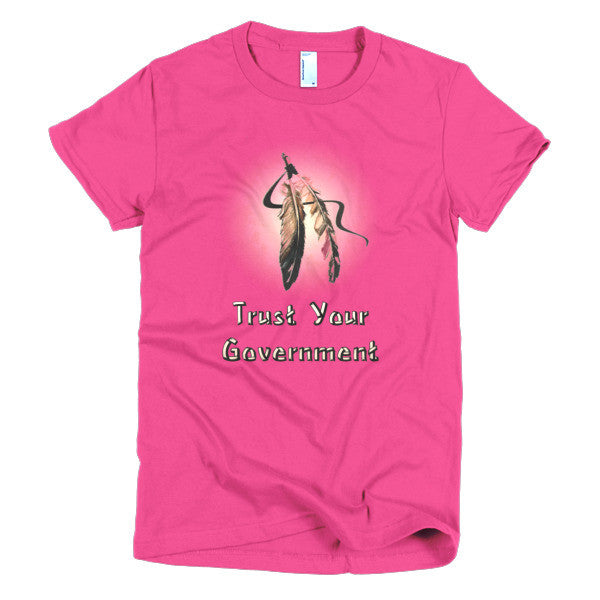 Women's T-shirt - Trust Your Government