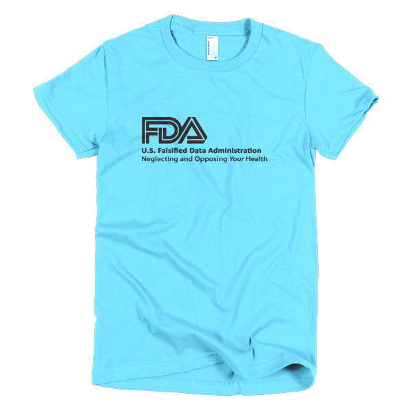 Women's T-shirt - FDA - Opposing Your Health