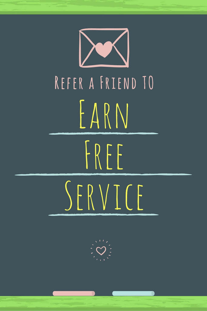 Refer a Friend, Earn Free Service!