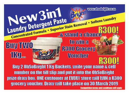 Buy two 1 kg OhSoBright buckets and stand a chance to win a R300 Grocery voucher
