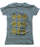 When God Made You (Women's Tee)