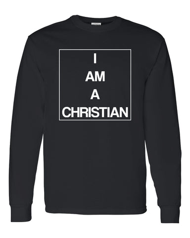 I Am a Christian Longsleeve