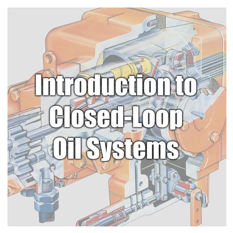 Introduction to Closed-Loop Oil Systems