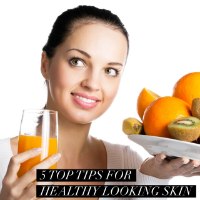 5 Top Diet Tips for Healthy Looking Skin