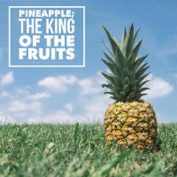 Pineapple; King of The Fruits