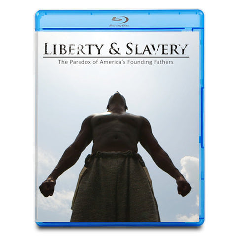 Liberty & Slavery: The Paradox of America's Founding Fathers Blu-ray (HD Edition)