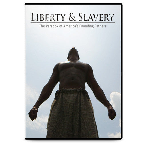 Liberty & Slavery: The Paradox of America's Founding Fathers DVD (Standard Definition Edition)