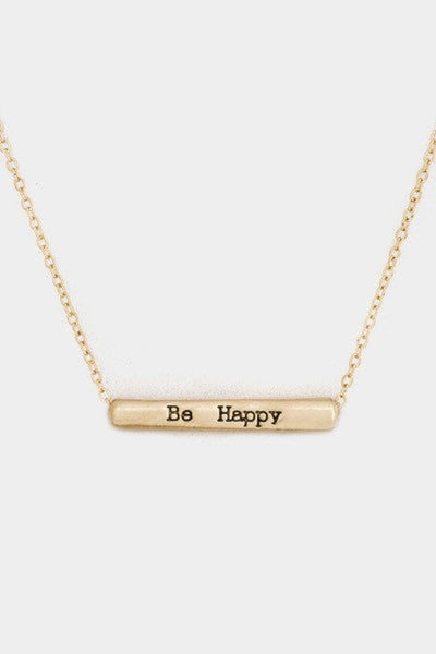 """Life is Short Be Happy"" necklace"