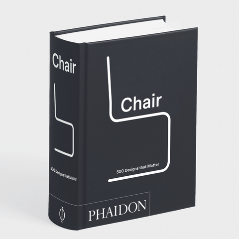 Chair: 500 Designs That Matter
