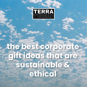 The Best Corporate Gift Ideas that are Sustainable & Ethical