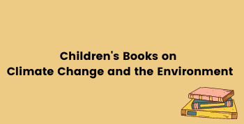 Children's Books on Climate Change and Environment