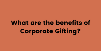 What are the benefits of corporate gifting