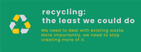 Recycling: the Very Least We Could Do