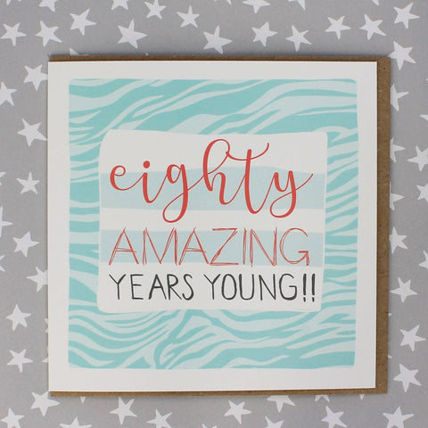 80 Amazing Years 80th Birthday Card