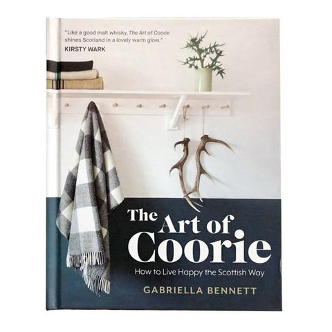 The Art of Coorie Book: How to Live Happy the Scottish Way