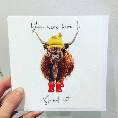 You Were Born To Stand Out -Blank Highland Cow Card