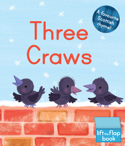 Three Craws: A Lift-The-Flap Scottish Rhyme Board Book