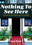 NOTHING TO SEE HERE (HIDDEN JOYS OF SCOTLAND) BOOK