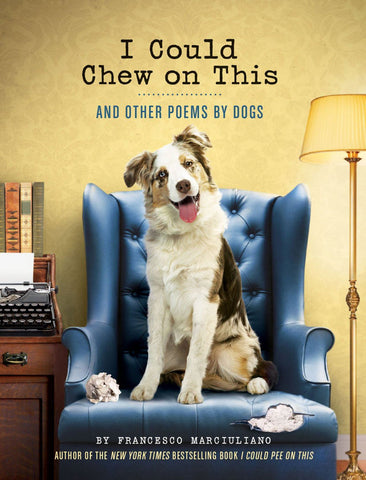 I Could Chew on this & Other Poems by Dogs Book