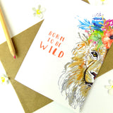 Born To Be Wild Watercolour Lion Boho Floral Greeting Card
