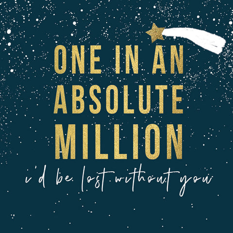 You're One in an absolute Million Card