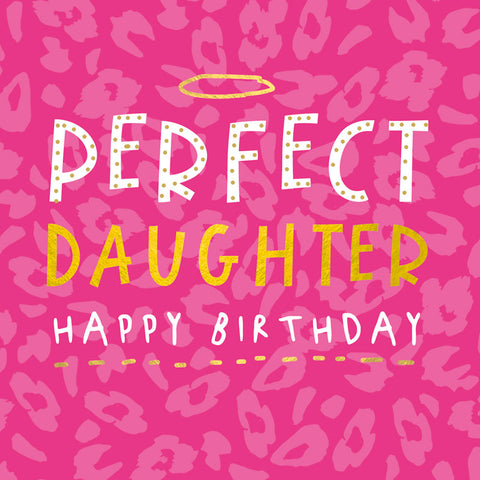 Perfect Daughter Birthday Card