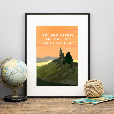 The Mountains Are Calling Scottish Print