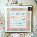 Och it's your birthday... Hae a few wee drinkies and celebrate Scottish Birthday Card